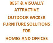Best  & Attractive Outdoor Wicker Furniture Items for Homes & Offices